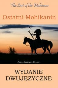 okładka Ostatni Mohikanin Wydanie dwujęzyczne angielsko-polskie, Ebook | James Fenimore Cooper