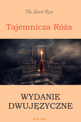 okładka Tajemnicza róża. Wydanie dwujęzyczne angielsko-polskie, Ebook | William Butler Yeats