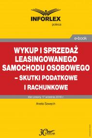 okładka Wykup i sprzedaż leasingowanego samochodu osobowego – skutki podatkowe i rachunkowe, Ebook | Aneta Szwęch