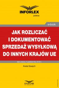 okładka Jak rozliczać i dokumentować sprzedaż wysyłkową do innych krajów UE, Ebook | Aneta Szwęch