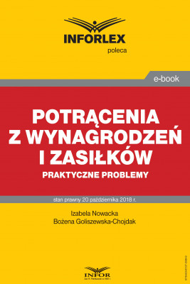 okładka Potrącenia z wynagrodzeń i zasiłków – praktyczne problemy, Ebook | Izabela  Nowacka, Bożena Goliszewska-Chojdak