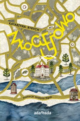 okładka Złociejowo, Ebook | Katarzyna  Ryrych, Grażyna Rigall