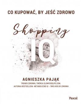 okładka Co kupować by jeść zdrowo Shopping IQ, Ebook | Agnieszka Pająk
