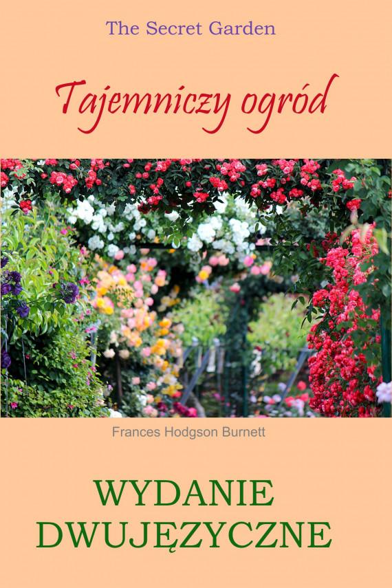 okładka Tajemniczy ogród. Wydanie dwujęzyczne z gratisamiebook | PDF | Frances Hodgson Burnett