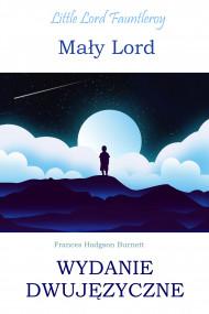 okładka Mały lord. Wydanie dwujęzyczne z gratisami. Ebook   Frances Hodgson Burnett