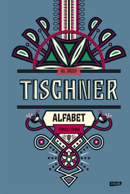 okładka Alfabet duszy i ciała, Ebook | Józef Tischner