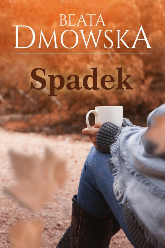 okładka Spadekebook   EPUB, MOBI   Beata Dmowska