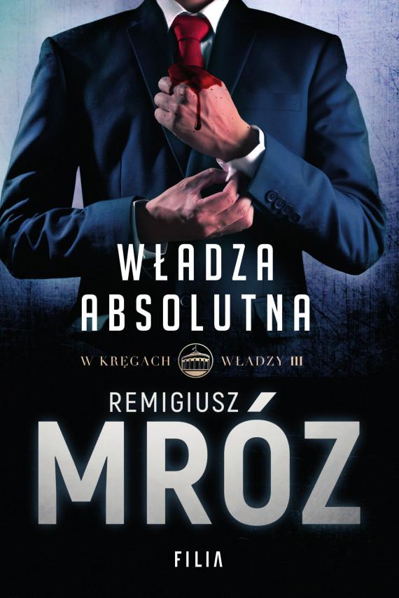 okładka Władza absolutnaebook | EPUB, MOBI | Remigiusz Mróz