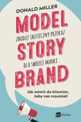 okładka Model StoryBrand - zbuduj skuteczny przekaz dla swojej marki, Ebook | Donald Miller