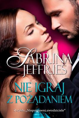 okładka Nie igraj z pożądaniem, Ebook | Sabrina Jeffries