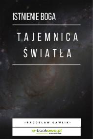 okładka Tajemnica światła - istnienie Boga, Ebook | Radosław Gawlik