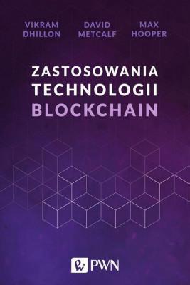 okładka Zastosowania technologii Blockchain, Ebook | Vikram Dhillon, David Metcalf, Max Hooper