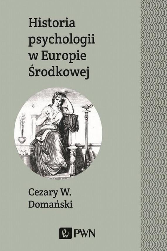 okładka Historia psychologii w Europie Środkowejebook | EPUB, MOBI | Cezary  Domański
