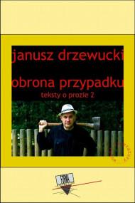 okładka Obrona przypadku. Teksty o prozie 2, Ebook | Janusz  Drzewucki