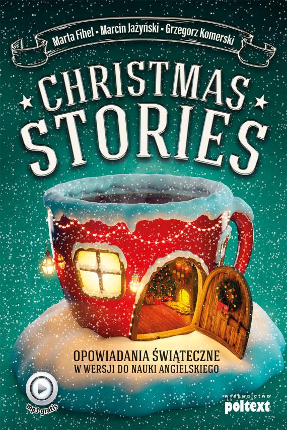 okładka Christmas stories. Opowiadania świąteczne w wersji do nauki angielskiegoebook | EPUB, MOBI | Grzegorz Komerski, Marta Fihel, Marcin Jażyński