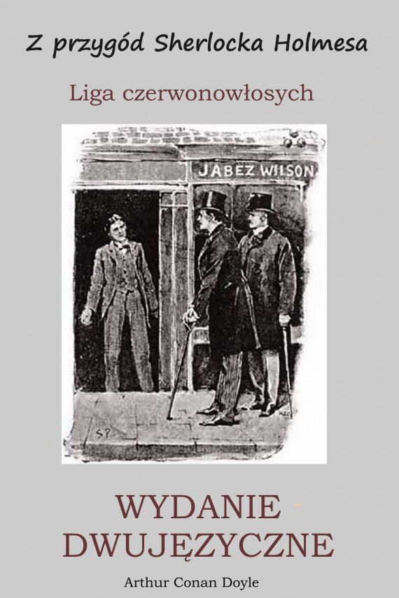 okładka WYDANIE DWUJĘZYCZNE - Z przygód Sherlocka Holmesa. Liga czerwonowłosych. Ebook | PDF | Arthur Conan Doyle