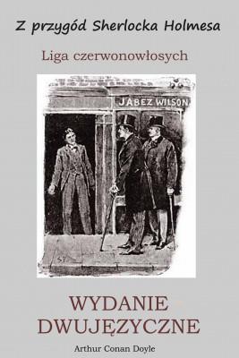 okładka WYDANIE DWUJĘZYCZNE - Z przygód Sherlocka Holmesa. Liga czerwonowłosych, Ebook | Arthur Conan Doyle