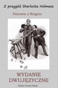 okładka WYDANIE DWUJĘZYCZNE - Z przygód Sherlocka Holmesa. Panowie z Reigate. Ebook   Arthur Conan Doyle