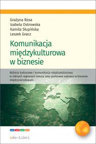 okładka Komunikacja międzykulturowa w biznesie, Ebook | Grażyna Rosa, Leszek Gracz, Izabela Ostrowska, Kamila Słupińska