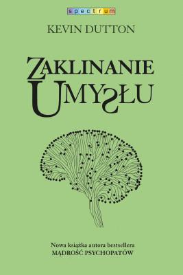 okładka Zaklinanie umysłu, Ebook | Kevin Dutton, Radosław Madejski