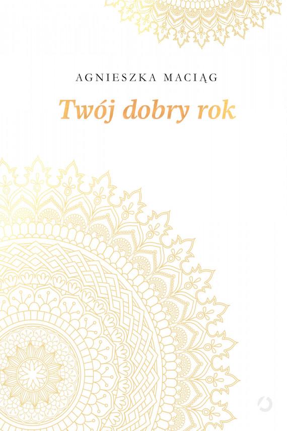 okładka Twój dobry rokebook | EPUB, MOBI | Agnieszka Maciąg