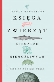 okładka Księga zwierząt niemalże niemożliwych, Ebook | Zofia Szachnowska-Olesiejuk, Adam Olesiejuk, Henderson Caspar