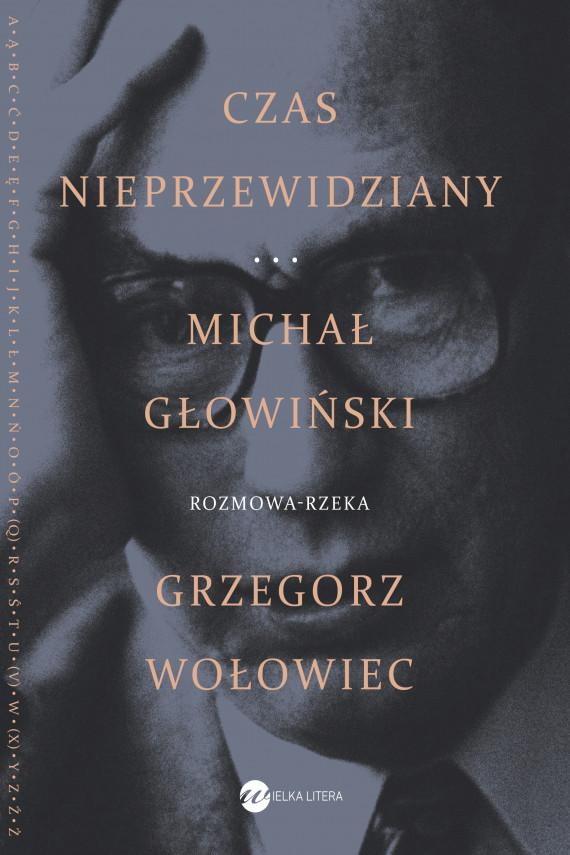 okładka Czas nieprzewidzianyebook | EPUB, MOBI | Michał Głowiński, Grzegorz  Wołowiec