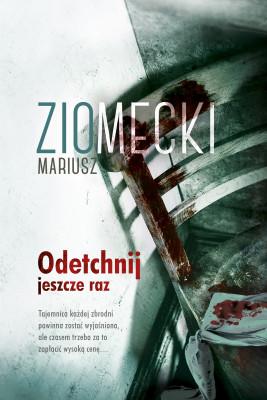 okładka Odetchnij jeszcze raz, Ebook | Mariusz Ziomecki