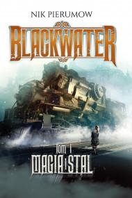 okładka Magia i stal. Tom I. Blackwater, Ebook | Ewa Skórska, Pierumow Nik