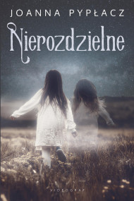 okładka Nierozdzielne, Ebook | Joanna Pypłacz
