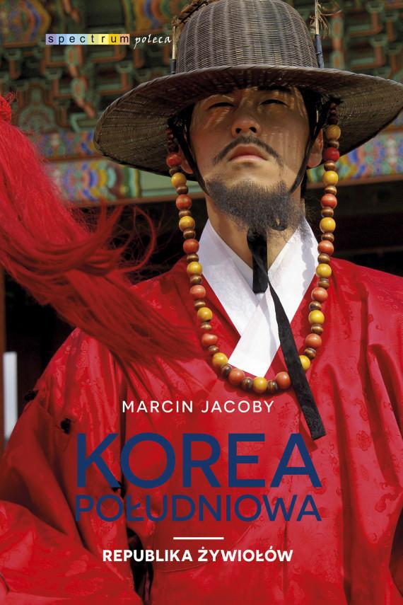 okładka Korea Południowa. Republika żywiołówebook   EPUB, MOBI   Marcin Jacoby