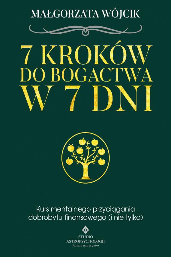 okładka 7 kroków do bogactwa w 7 dni. Kurs mentalnego przyciągania dobrobytu finansowegoebook | EPUB, MOBI | Małgorzata  Wojcik
