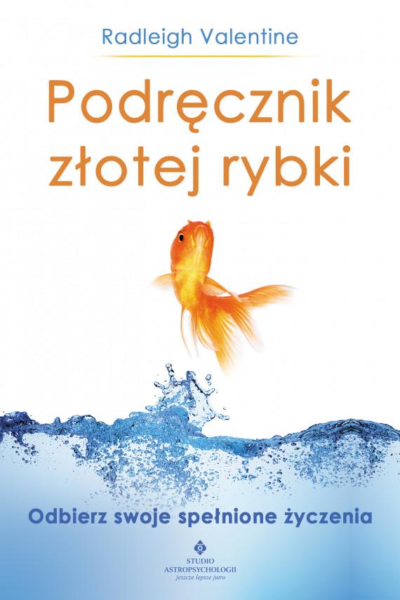 okładka Podręcznik złotej rybki. Odbierz swoje spełnione życzeniaebook | EPUB, MOBI | Radleigh Valentine