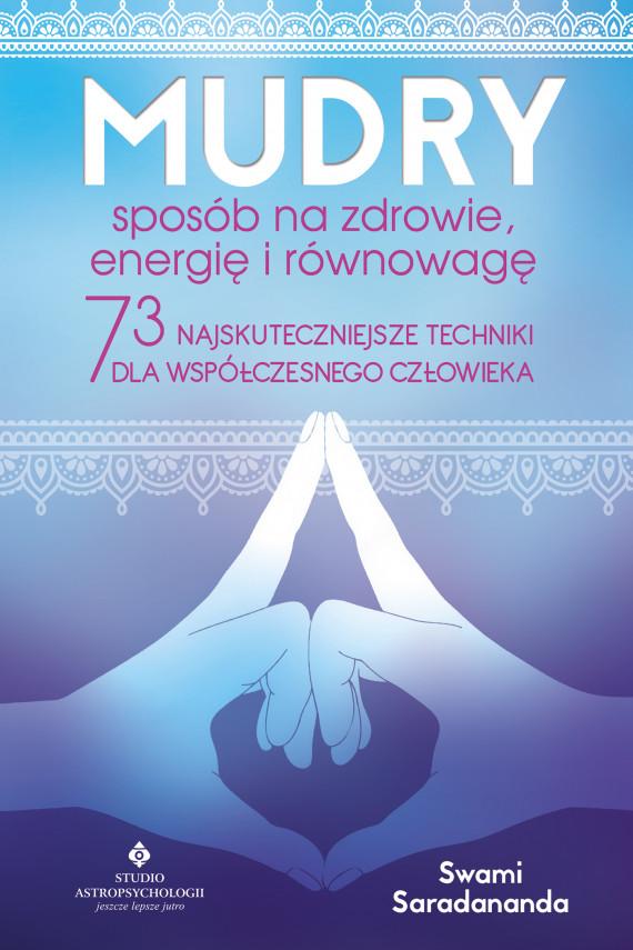 okładka Mudry – sposób na zdrowie, energię i równowagę. 73 najskuteczniejsze techniki dla współczesnego człowiekaebook   EPUB, MOBI   Swami Saradananda