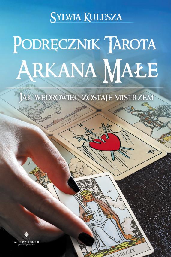okładka Podręcznik Tarota – Arkana Małe. Jak Wędrowiec zostaje Mistrzemebook   EPUB, MOBI   Kulesza Sylwia