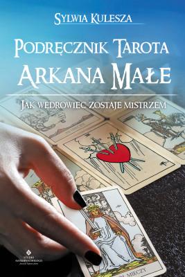okładka Podręcznik Tarota – Arkana Małe. Jak Wędrowiec zostaje Mistrzem, Ebook | Kulesza Sylwia