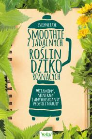 okładka Smoothie z jadalnych roślin dziko rosnących, Ebook   Laye Evelyne