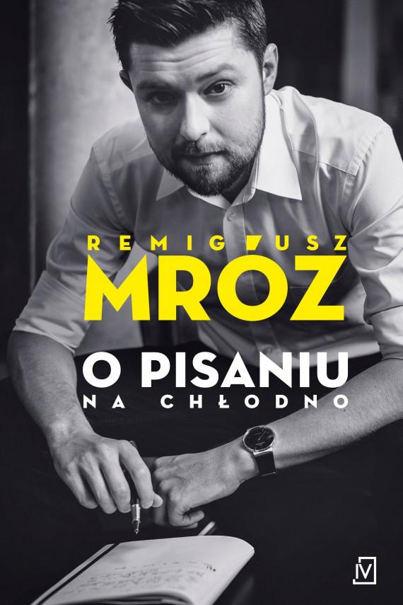 okładka O pisaniu. Na chłodno.ebook | EPUB, MOBI | Remigiusz Mróz
