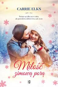 okładka Miłość zimową porą, Ebook | Carrie Elks