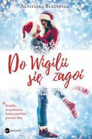 okładka Do Wigilii się zagoi, Ebook | Błażyńska Agnieszka