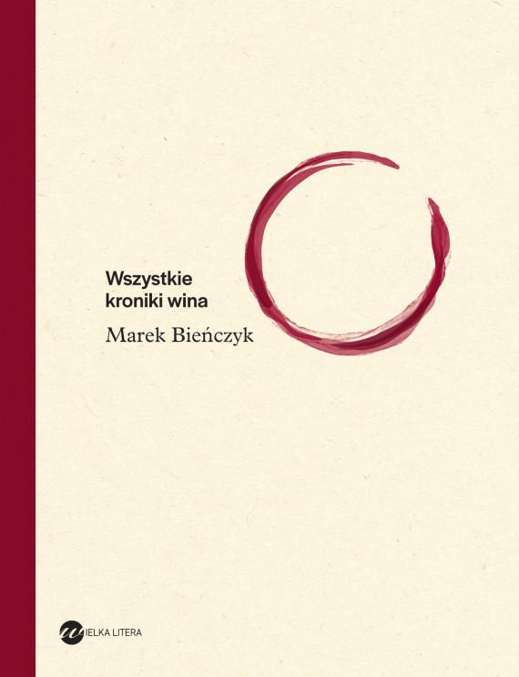 okładka Wszystkie kroniki winaebook   EPUB, MOBI   Marek Bieńczyk