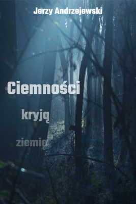 okładka Ciemności kryją ziemię, Ebook | Jerzy Andrzejewski