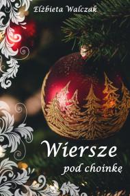 okładka Wiersze pod choinkę, Ebook | Elżbieta Walczak