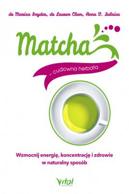 okładka Matcha - cudowna herbata, Ebook | Snyder Mariza, Lauren Clum