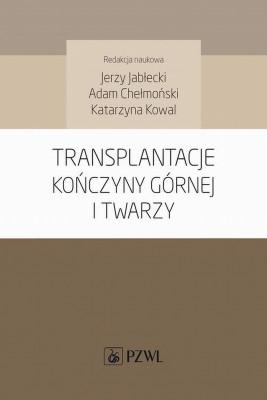 okładka Transplantacje kończyny górnej i twarzy, Ebook | Jerzy  Jabłecki, Adam  Chełmoński, Katarzyna  Kowal