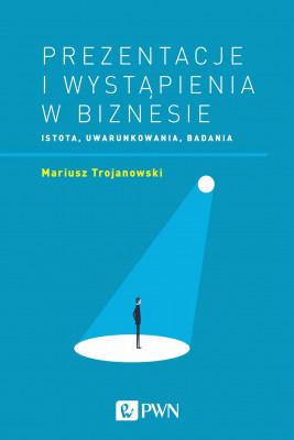 okładka Prezentacje i wystąpienia w biznesie, Ebook | Mariusz  Trojanowski