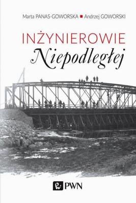 okładka Inżynierowie Niepodległej, Ebook | Andrzej  Goworski, Marta  Panas-Goworska