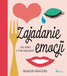 okładka Zajadanie emocji, Ebook | Maggan Hägglund