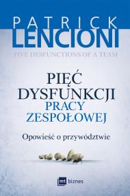 okładka Pięć dysfunkcji pracy zespołowej, Ebook | Patrick Lencioni