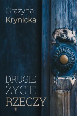 okładka Drugie życie rzeczy, Ebook   Grażyna  Krynicka